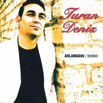 e0dc12199039005 Turan Deniz   Anlamadın   Derdo (2012)